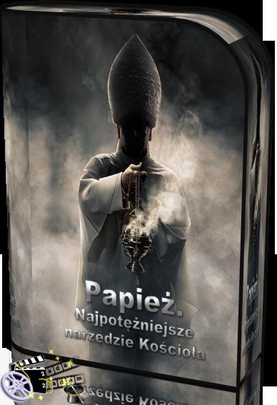 Papież. Najpotężniejsze narzędzie Kościoła (2018) TVrip-MPEG-4-720p-AVC-H.264-AAC /Lektor/PL